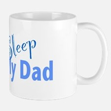 Eat Sleep Love My Dad Mug