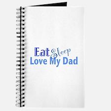 Eat Sleep Love My Dad Journal