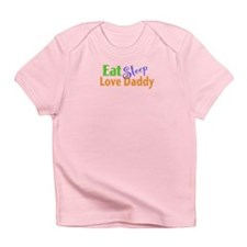 Eat Sleep Love Daddy Infant T-Shirt