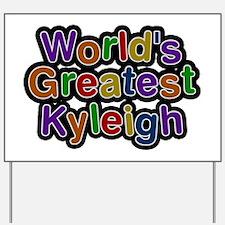 World's Greatest Kyleigh Yard Sign