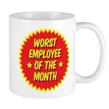 Worst employee of the month Mug