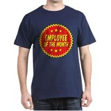 Employee of the month Dark T-Shirt