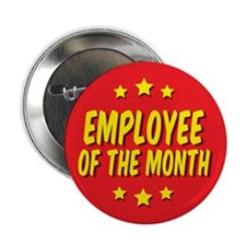 "Employee of the month 2.25"" Button"