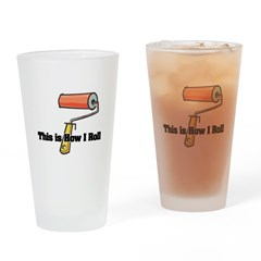 How I Roll (Paint Roller) Pint Glass