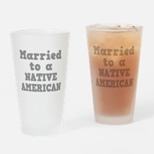 Married to a Native American Pint Glass