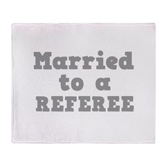 Married to a Referee Throw Blanket