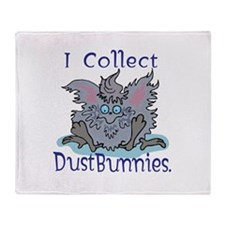 I Collect Dust Bunnies Throw Blanket