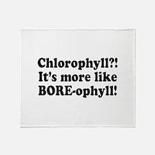 Chlorophyll? More like Bore-o Throw Blanket