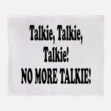 NO MORE TALKIE! Throw Blanket