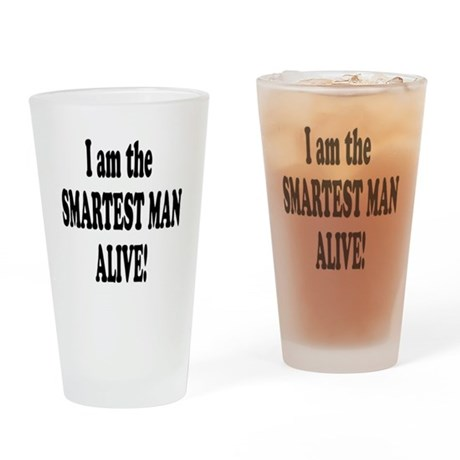 Smartest Man Alive Pint Glass