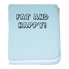 Fat and Happy! baby blanket