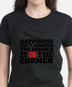 Happiness Isn't Around The Corner T-Shirt