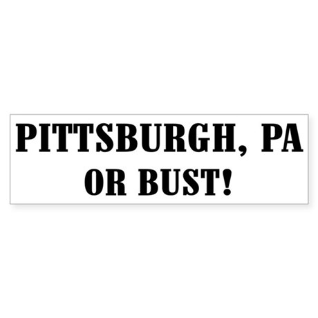 Pittsburgh or Bust! Bumper Sticker