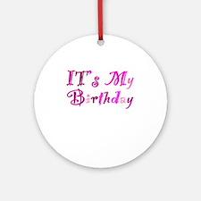 It's My Birthday Ornament (Round)