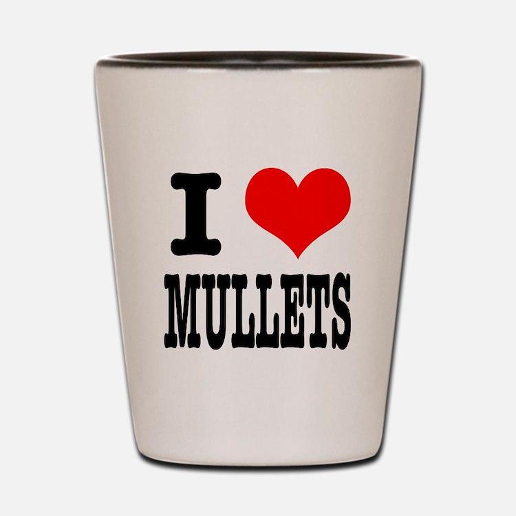 I Heart (Love) Mullets Shot Glass