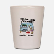 Trailer Trash with Class Shot Glass
