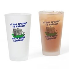 If the trailer is Rockin, Don Pint Glass