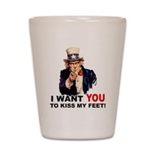 Want You to Kiss My Feet Shot Glass