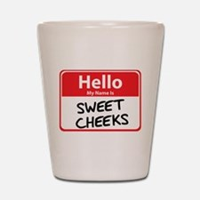 Hello My Name is Sweet Cheeks Shot Glass