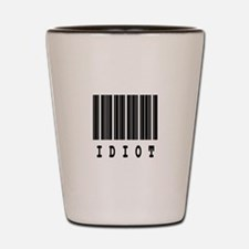 Idiot Barcode Design Shot Glass