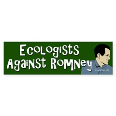 Ecologists Against Romney bumper sticker