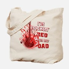 I'm Rockin' Red for my Dad Tote Bag