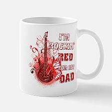 I'm Rockin' Red for my Dad Mug