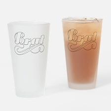 Just A Brat Pint Glass