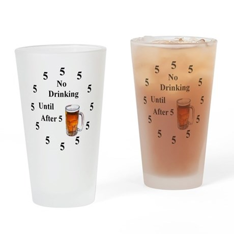 No Drinking Until After Five Pint Glass