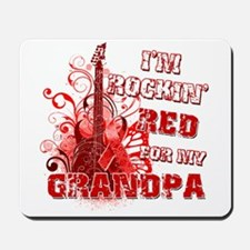 I'm Rockin' Red for my Grandpa Mousepad