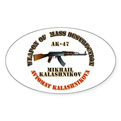 ak 47 the true weapon of mass destruction Weapon of mass destruction (the ak-47)  the ak-47 has become the world's most prolific and effective combat weapon, a device so cheap and simple that it .