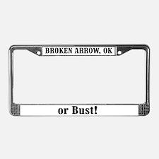 Broken Arrow or Bust! License Plate Frame