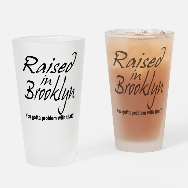 Raised in Brooklyn Pint Glass