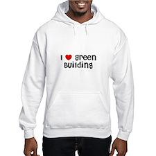 I * Green Building Hoodie