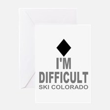 I'm Difficult Ski Colorado Greeting Card