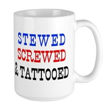 Stewed, Screwed & Tattooed Mug