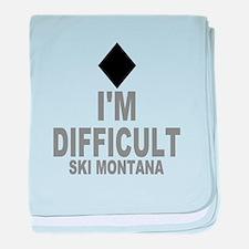 I'm Difficult ~ Ski Montana baby blanket