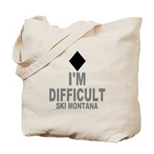 I'm Difficult ~ Ski Montana Tote Bag