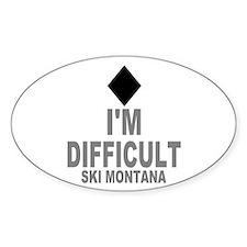 I'm Difficult ~ Ski Montana Decal