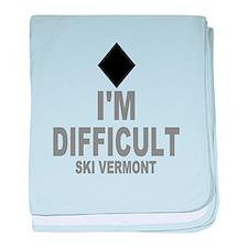 I'm Difficult ~ Ski Vermont baby blanket