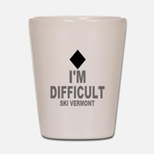 I'm Difficult ~ Ski Vermont Shot Glass