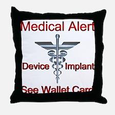 Medical Alert - Medical Impl Throw Pillow