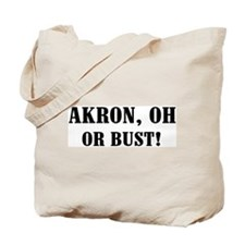 Akron or Bust! Tote Bag