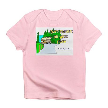 Don't Tailgate or We'll Flush Infant T-Shirt