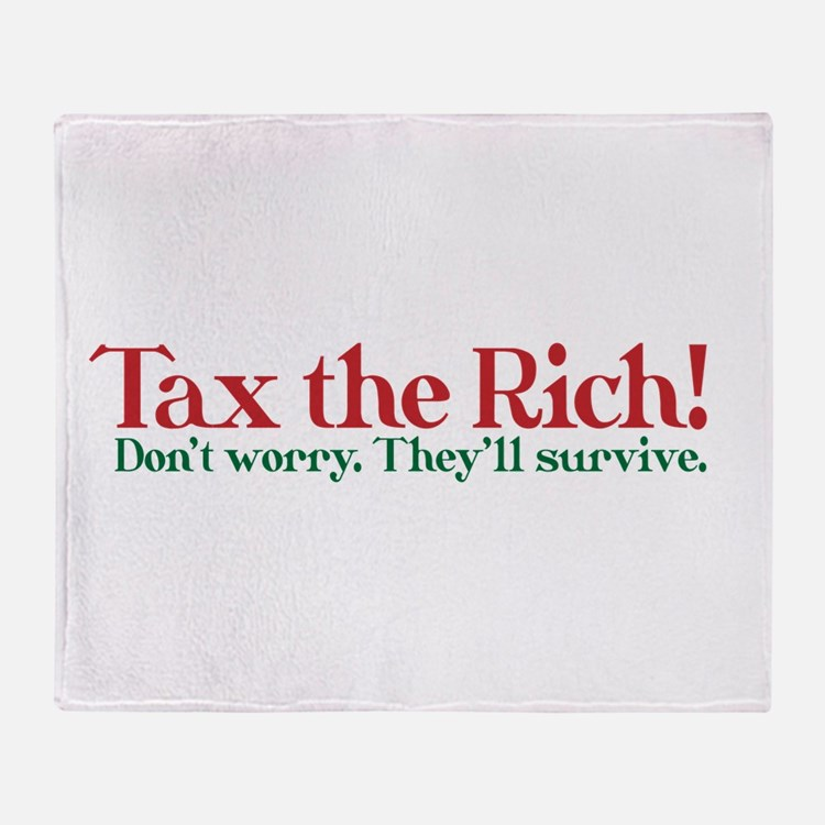 Tax the Filthy Rich Throw Blanket