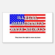 Illegals Have Rights... Rectangle Decal