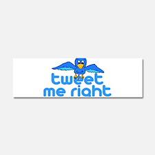Tweet Me Right Car Magnet 10 x 3