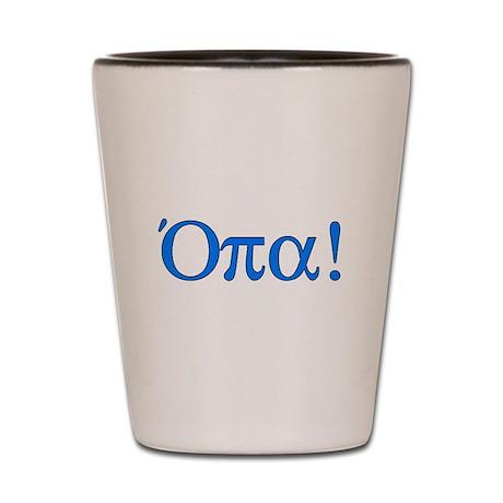 Opa (in Greek) Shot Glass