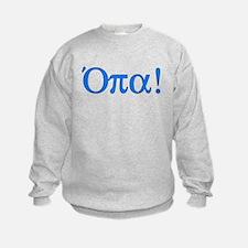 Opa (in Greek) Sweatshirt
