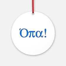 Opa (in Greek) Ornament (Round)